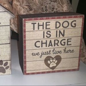 The dog is in charge home decor
